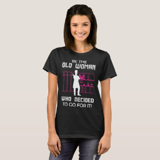 Be Old Woman Who Decided To Go For Baking Shirt