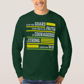 """Be On Your Guard; Stand Firm"" Christian Shirt"