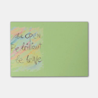 """Be Open * Be Brilliant * Be Brave"" Post-It notes"