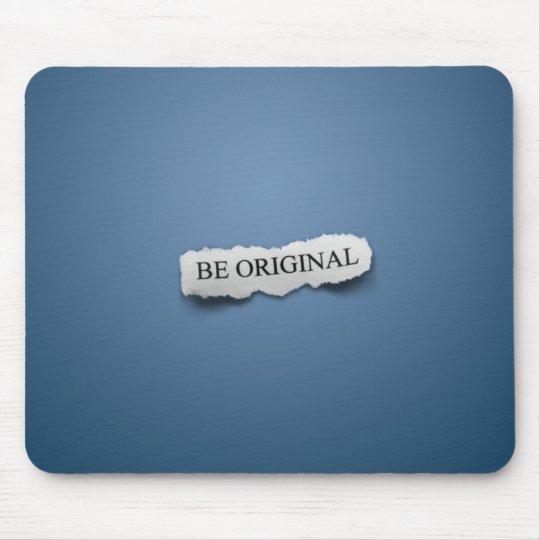Be Original Mouse Pad