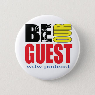 Be Our Guest Podcast Button! 2 Inch Round Button