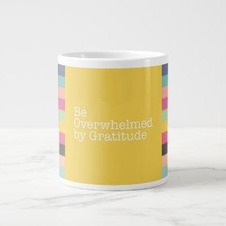 Be Overwhelmed by Gratitude Jumbo Mug