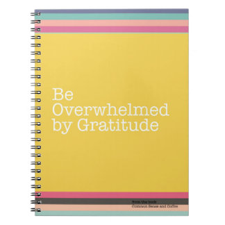 Be Overwhelmed by Gratitude Notebook