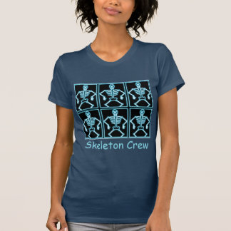 """Be part of the """"Skeleton Crew"""" T-Shirt"""