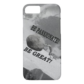 Be Passionate! Be Great! Design iPhone 7 Case