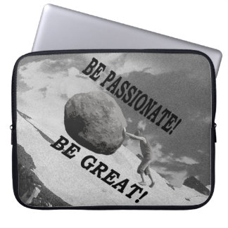 Be Passionate! Be Great! Design Laptop Sleeve