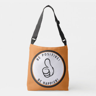 Be positive! Be happier! Crossbody Bag