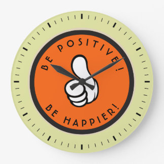 Be positive! Be happier! Large Clock