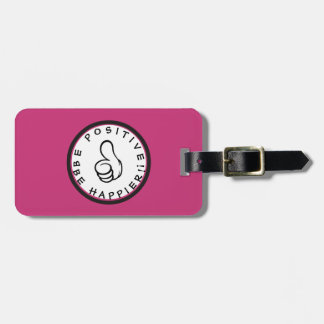 Be positive! Be happier! Luggage Tag