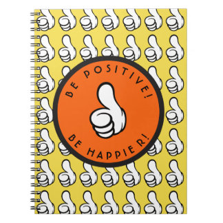 Be positive! Be happier! Notebook