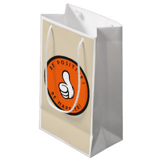 Be positive! Be happier! Small Gift Bag