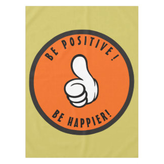 Be positive! Be happier! Tablecloth