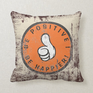 Be positive! Be happier! Throw Pillow
