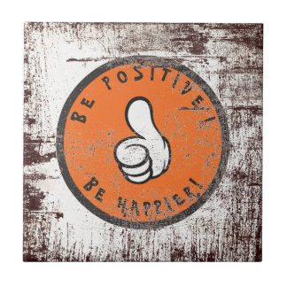 Be positive! Be happier! Tile