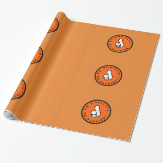 Be positive! Be happier! Wrapping Paper