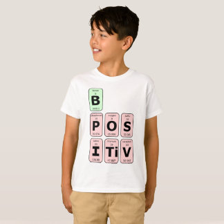 Be Positive Science Geek Nerd T-Shirt