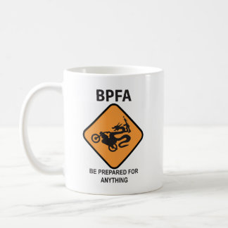 Be Prepared For Anything (Armed biker dragon) Coffee Mug