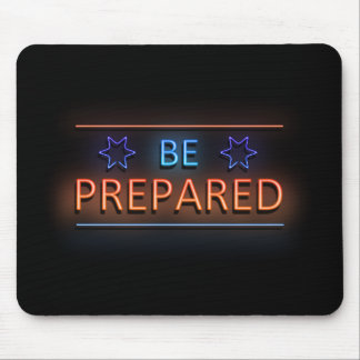 Be prepared. mouse pad