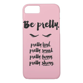 Be Pretty iPhone Case