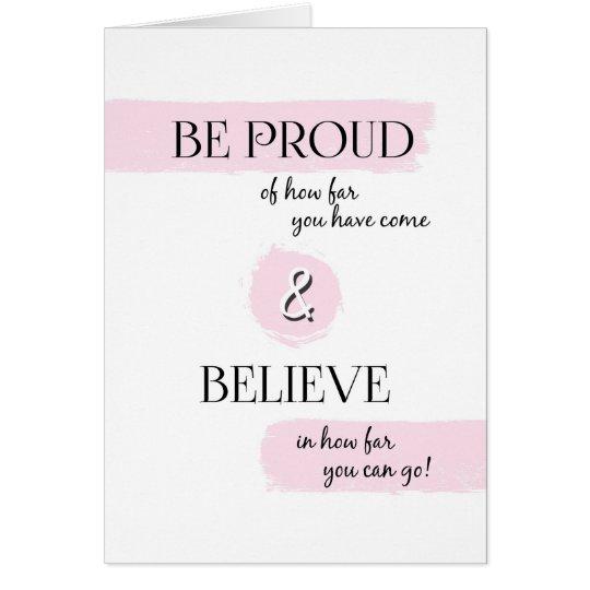 Be Proud and Believe Graduation Congratulations Card