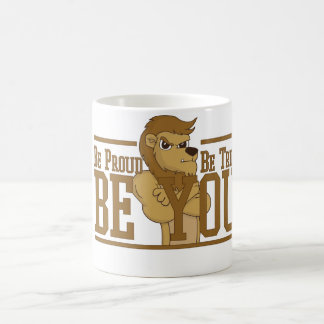Be Proud, Be True, Be You Coffee Mug