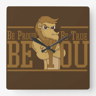 Be Proud, Be True, Be You Square Wall Clock
