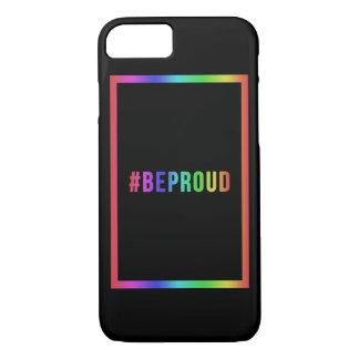 Be Proud iPhone 7 Case