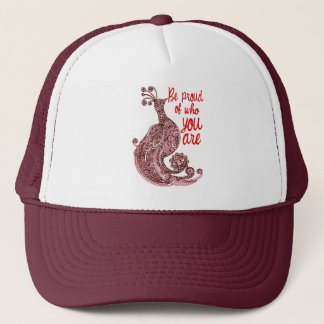 Be Proud of Who You Are Trucker Hat