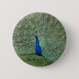 Be Proud Peacock Badge 2 Inch Round Button