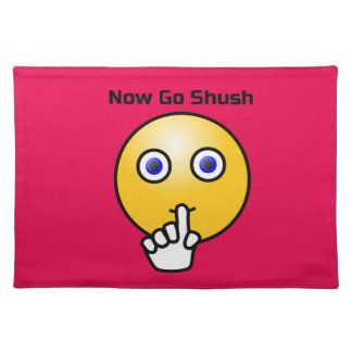 Be Quiet and Go Shush Emoticon Placemat