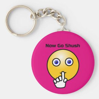 Be Quiet and Go Shush Keychain