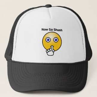 Be Quiet and Go Shush Trucker Hat