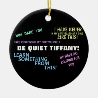 Be Quiet Tiffany! Ceramic Ornament
