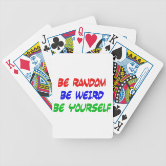 Be Random Be Weird Be Yourself Bicycle Playing Cards