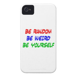 Be Random Be Weird Be Yourself Case-Mate iPhone 4 Case