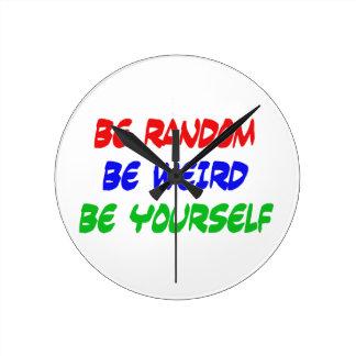 Be Random Be Weird Be Yourself Clocks