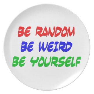 Be Random Be Weird Be Yourself Plate