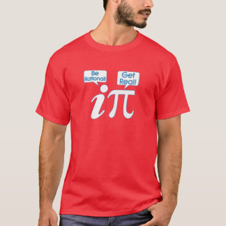Be Rational! Get Real! Fun Math Tee