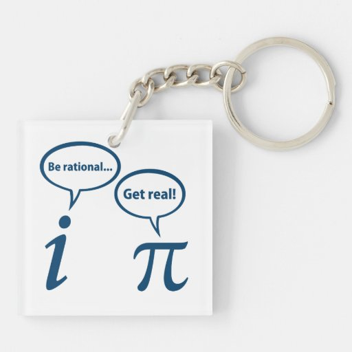 Be Rational Get Real Imaginary Math Pi Key Chains