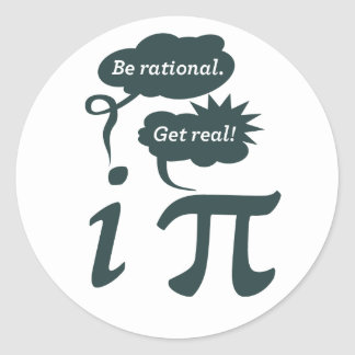 be rational! get real! round stickers
