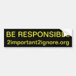 BE RESPONSIBLE bumper sticker Car Bumper Sticker