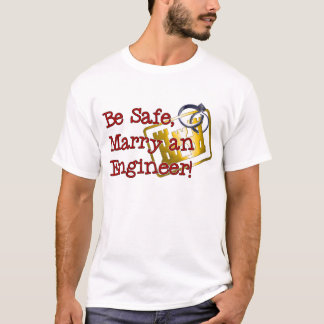 Be Safe Marry An Engineer T-Shirt