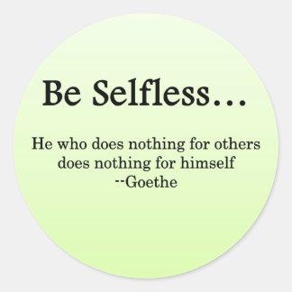 Be Selfless to Gain True Wealth Round Sticker