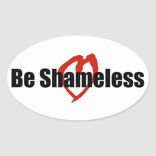 Be Shameless Red Heart White Oval Sticker