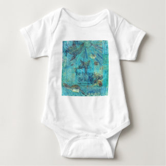 Be silly. Be honest. Be kind quote Baby Bodysuit