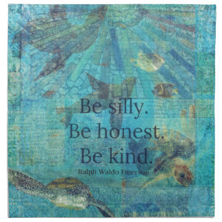 Be silly. Be honest. Be kind quote Cloth Napkins