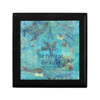 Be silly. Be honest. Be kind quote Gift Box