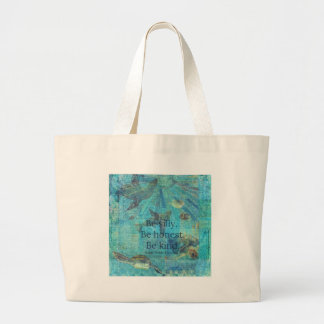 Be silly. Be honest. Be kind quote Large Tote Bag
