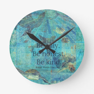 Be silly. Be honest. Be kind quote Round Clock