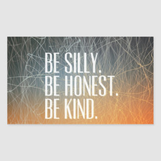 Be Silly Be Honest - Motivational Quote Sticker
